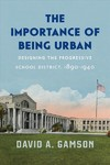 The Importance of Being Urban - David A. Gamson (Hardcover)