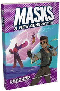 Masks: A New Generation - Unbound (Role Playing Game) - Cover