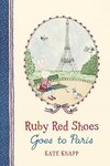 Ruby Red Shoes Goes to Paris - Kate Knapp (Hardcover)