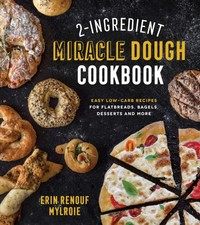 2-Ingredient Miracle Dough Cookbook - Erin Mylroie (Paperback) - Cover