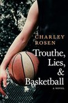 Trouthe, Lies, and Basketball - Charley Rosen (Paperback)