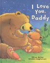 I Love You, Daddy - Jilliam Harker (Hardcover)