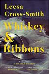 Whiskey & Ribbons - Leesa Cross-smith (Paperback)