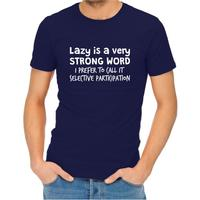 Lazy Is A Strong Word Men's Navy T-Shirt (XXXX-Large)