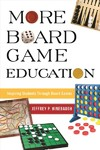 More Board Game Education - Jeffrey P. Hinebaugh (Paperback)