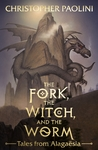 The Fork, The Witch and The Worm - Christopher Paolini (Hardcover)
