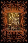 African Myths & Tales - Flame Tree Studio (Hardcover)