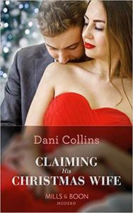 Claiming His Christmas Wife - Dani Collins (Paperback) - Cover