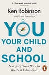 You, Your Child and School - Ken Robinson (Paperback)