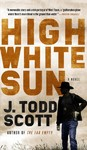 High White Sun - J. Todd Scott (Paperback)