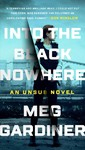 Into the Black Nowhere - Meg Gardiner (Paperback)