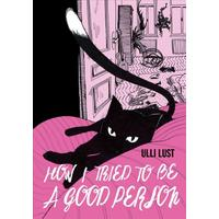 How I Tried to Be a Good Person - Ulli Lust (Paperback)