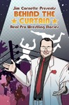 Jim Cornette Presents - Behind the Curtain - Real Pro Wrestling Stories - Jim Cornette (Paperback)