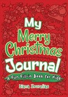 My Merry Christmas Journal: A Fun Fill-In Book For Kids - Diana Zourelias (Paperback)
