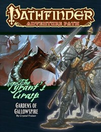 Pathfinder Adventure Path - The Tyrant's Grasp - Gardens of Gallowspire (Role Playing Game) - Cover