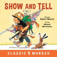Show and Tell - Robert N. Munsch (Paperback) - Cover