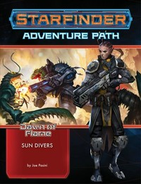 Starfinder Adventure Path - Dawn of Flame - Sun Divers (Role Playing Game) - Cover