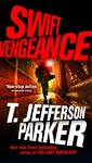 Swift Vengeance - T. Jefferson Parker (Paperback)
