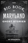 The Big Book of Maryland Ghost Stories - Ed Okonowicz (Paperback)
