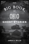 The Big Book of Ohio Ghost Stories - James A. Willis (Paperback)
