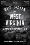 The Big Book of West Virginia Ghost Stories - Rosemary Ellen Guiley (Paperback)