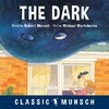 The Dark - Robert N. Munsch (Hardcover)