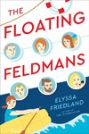 The Floating Feldmans - Elyssa Friedland (Paperback)