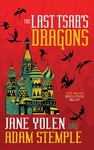 The Last Tsar's Dragons - Jane Yolen (Paperback)