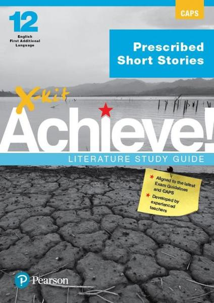 X-Kit Achieve! Literature Study Guide - Grade 12 Prescribed Short Stories -  English First Additional Language