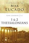 Life Lessons From 1 and 2 Thessalonians - Max Lucado (Paperback)
