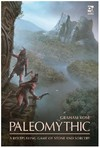Paleomythic: A Roleplaying Game of Stone and Sorcery (Role Playing Game)