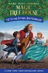 To the Future, Ben Franklin! - Mary Pope Osborne (Hardcover)