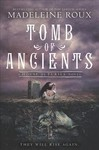 Tomb of Ancients - Madeleine Roux (Hardcover)