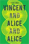 Vincent And Alice And Alice - Shane Jones (Paperback)