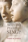 Why Do People Sing? On Voice - Paddy Scannell (Paperback)