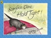 Scarface Claw, Hold Tight - Lynley Dodd (Paperback)