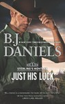 Just His Luck - B. J. Daniels (Paperback)