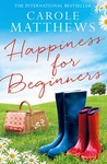 Happiness For Beginners - Carole Matthews (Paperback)