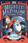 Mossbelly Macfearsome and the Dwarves of Doom - Alex Gardiner (Paperback)