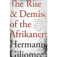 Rise and Demise of the Afrikaners - Hermann Giliomee (Paperback)