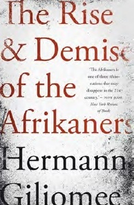 Rise and Demise of the Afrikaners - Hermann Giliomee (Paperback) - Cover