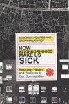 How Neighborhoods Make Us Sick - Veronica Squires (Paperback)