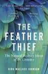 Feather Thief - Kirk Wallace Johnson (Paperback)