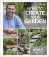 RHS: How to Create Your Garden - Adam Frost (Hardcover)