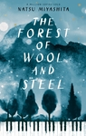 The Forest Of Wool And Steel - Natsu Miyashita (Hardcover)