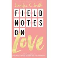 Field Notes On Love - Jennifer E. Smith (Paperback)