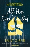 All We Ever Wanted - Emily Giffin (Paperback)