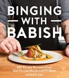 Binging With Babish - Andrew Rea (Hardcover)