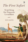 First Safari Searching For Francois Levaillant - Ian Glenn (Hardcover)