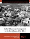 Cultural Resource Management in the Great Basin 1986–2016 - Alice M. Baldrica (Paperback)
